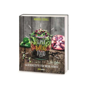 super good food von marcus schall, gebundene ausgabe erhältlich bei ido